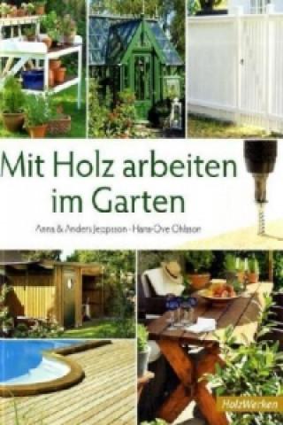 Mit Holz arbeiten im Garten