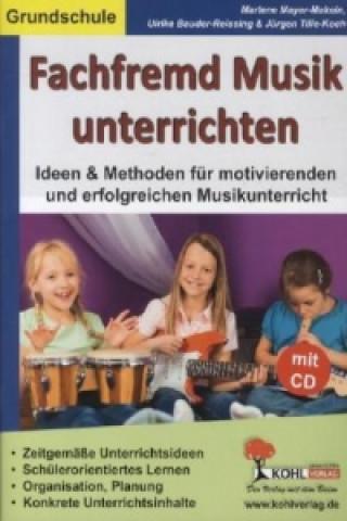 Fachfremd Musik unterrichten. Grundschule u. CD-ROM