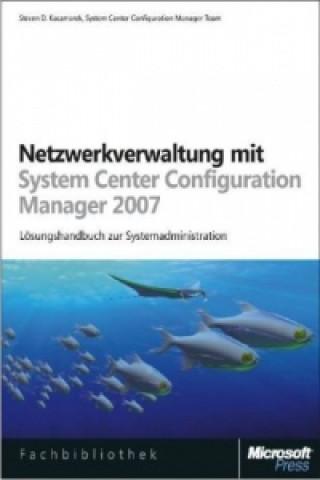 Netzwerkverwaltung mit Microsoft System Center Configuration Manager 2007