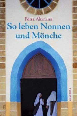 So leben Nonnen und Mönche