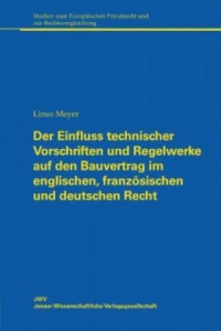Der Einfluss technischer Vorschriften und Regelwerke auf den Bauvertrag im englischen, französischen und deutschen Recht