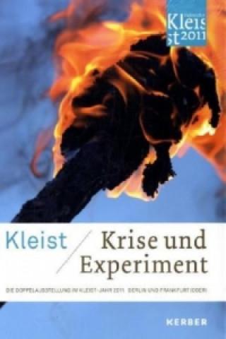 Kleist / Krise und Experiment