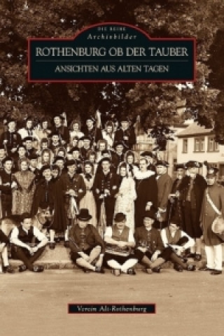 Rothenburg ob der Tauber - Ansichten aus alten Tagen