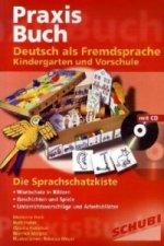 Praxisbuch: Deutsch als Fremdsprache in Kindergarten und Vorschule, m. CD-ROM