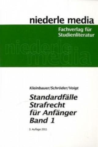 Standardfälle Strafrecht für Anfänger. Bd.1