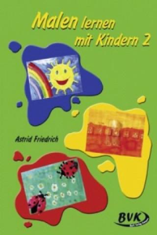 Malen lernen mit Kindern. Bd.2