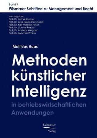 Methoden Der Kunstlichen Intelligenz in Betriebswirtschaftlichen Anwendungen