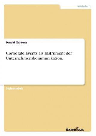 Corporate Events als Instrument der Unternehmenskommunikation.