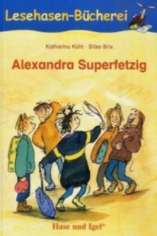 Alexandra Superfetzig, Schulausgabe