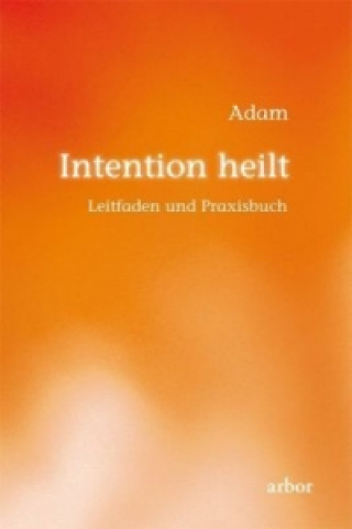 Intention heilt