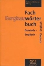 Fachwörterbuch Bergbau. Technical Dictionary Mining