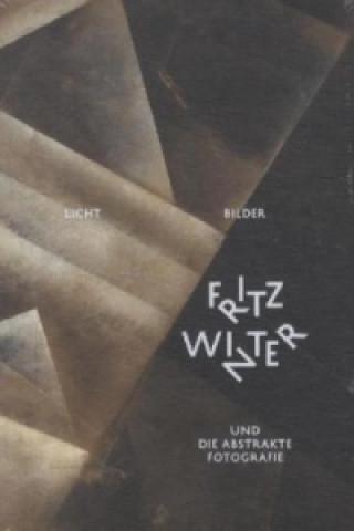 Licht-Bilder, Fritz Winter und die Abstrakte Fotografie