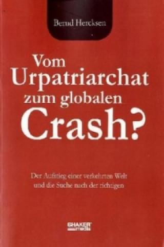 Vom Urpatriarchat zum globalen Crash?