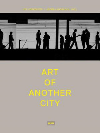 Kunst einer anderen Stadt. Art of Another City