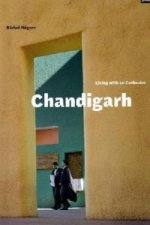 Chandigarh - Living with Le Corbusier
