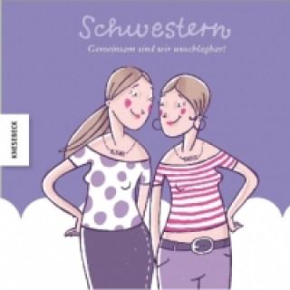Schwestern - gemeinsam sind wir unschlagbar!