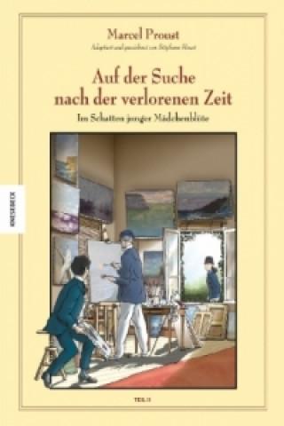 Marcel Proust, Auf der Suche nach der verlorenen Zeit - Im Schatten junger Mädchenblüte. Tl.1