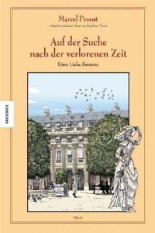 Marcel Proust, Auf der Suche nach der verlorenen Zeit - Eine Liebe Swanns. Tl.2