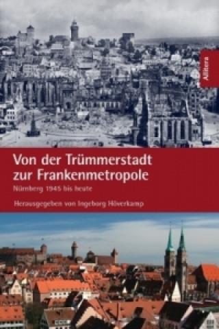 Von der Trümmerstadt zur Frankenmetropole