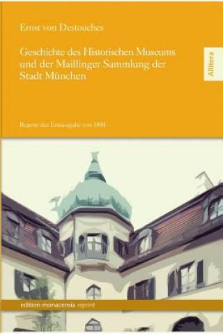 Geschichte Des Historischen Museums Und Der Maillinger Sammlung Der Stadt Munchen