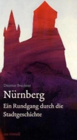 Nürnberg - Ein Rundgang durch die Stadtgeschichte