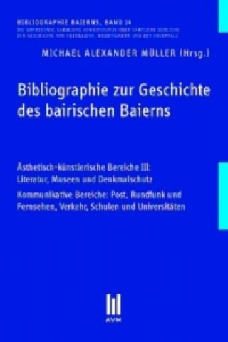 Bibliographie zur Geschichte des bairischen Baierns, Band 14