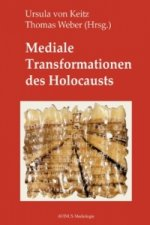 Mediale Transformationen des Holocausts