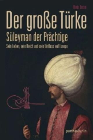 Der große Türke - Süleyman der Prächtige