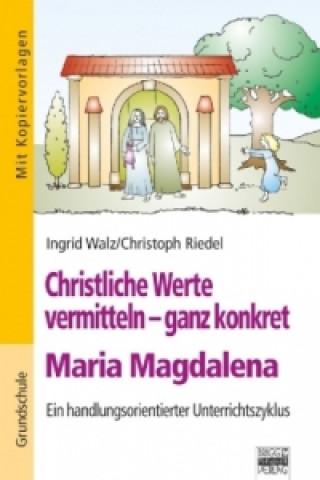 Christliche Werte vermitteln - ganz konkret - Maria Magdalenda