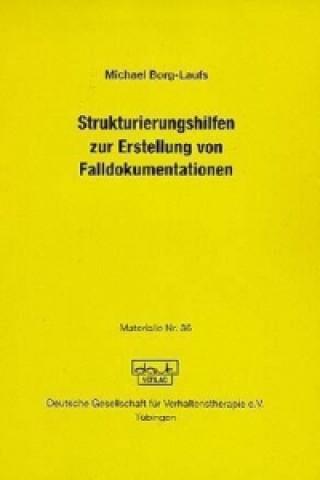 Strukturierungshilfen zur Erstellung von Falldokumentationen