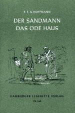 Der Sandmann; Das öde Haus