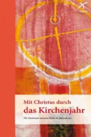 Mit Christus durch das Kirchenjahr