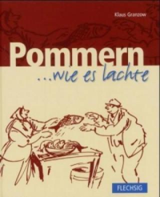 Pommern . . . wie es lachte