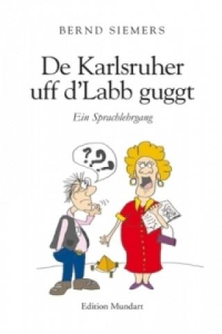 De Karlsruher uff d Labb guggt