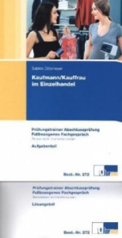 Kaufmann/-frau im Einzelhandel, Prüfungstrainer Abschlussprüfung, Fallbezogenes Fachgespräch, 2 Bde.