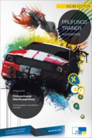 Automobilkaufmann/Automobilkauffrau, Arbeitsmappe zur Abschlussprüfung, 2 Bde.