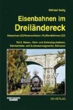 Eisenbahnen im Dreiländereck Teil 2 Ostsachsen (D) / Niederschlesien (PL) / Nordböhmen (CZ). Tl.2