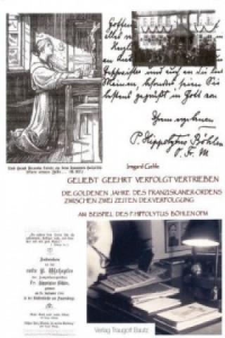 Die goldenen Jahre des Franziskanerordens zwischen zwei Zeiten der Verfolgung am Beispiel des P. Hippolytus Böhlen OFM