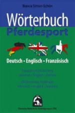 Wörterbuch Pferdesport, Deutsch-Englisch-Französich. Equestrian Dictionary, German-English-French. Dictionnaire Equestre, Allmand-Anglais-Francais