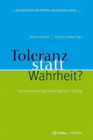 Toleranz statt Wahrheit?