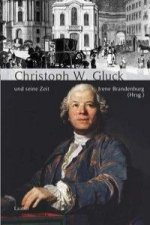 Christoph Willibald Gluck und seine Zeit