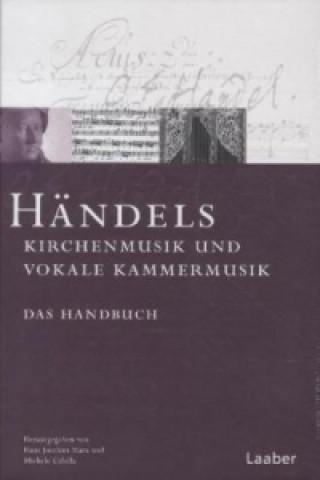 Händels Kirchenmusik und vokale Kammermusik