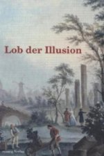 Lob der Illusion