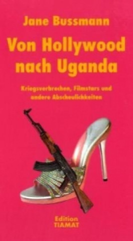 Von Hollywood nach Uganda