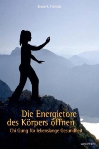 Die Energietore des Körpers öffnen