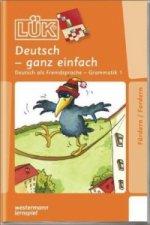 Deutsch - ganz einfach, Grammatik. Tl.1