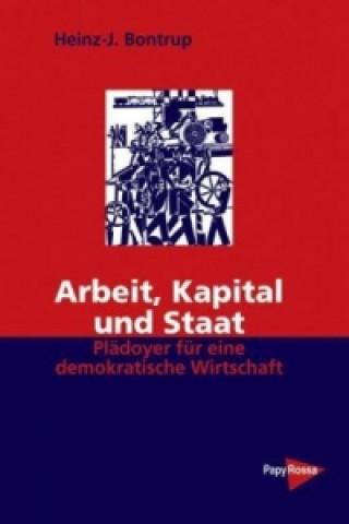 Arbeit, Kapital und Staat