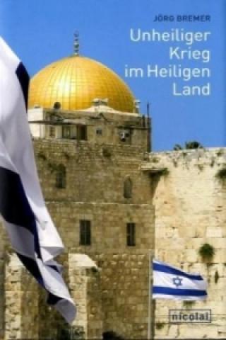 Unheiliger Krieg im Heiligen Land