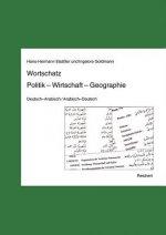 Wortschatz Politik, Wirtschaft, Geographie, Deutsch-Arabisch / Arabisch-Deutsch