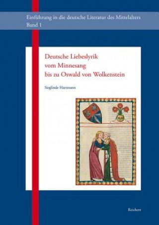 Deutsche Liebeslyrik vom Minnesang bis zu Oswald von Wolkenstein oder die Erfindung der Liebe im Mittelalter